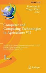 Computer and Computing Technologies in Agriculture VII : 7th IFIP WG 5.14 International Conference, CCTA 2013, Beijing, China, September 18-20, 2013, Revised Selected Papers, Part I
