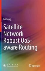 Satellite Network Robust QoS-Aware Routing - Fei Long