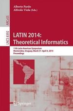 LATIN 2014: Theoretical Informatics : 11th Latin American Symposium, Montevideo, Uruguay, March 31 -- April 4, 2014. Proceedings