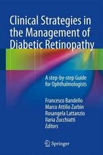 Clinical Strategies in the Management of Diabetic Retinopathy : A Step-By-Step Guide for Ophthalmologists