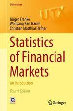 Statistics of Financial Markets 2015 : An Introduction - Jurgen Franke