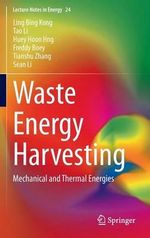 Waste Energy Harvesting : Mechanical and Thermal Energies - Kong Ling Bing