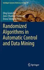 Randomized Algorithms in Automatic Control and Data Mining - Oleg Granichin
