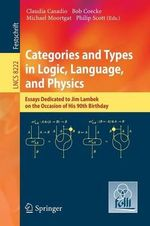 Categories and Types in Logic, Language, and Physics : Essays dedicated to Jim Lambek on the Occasion of this 90th Birthday