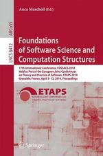 Foundations of Software Science and Computation Structures : 17th International Conference, FOSSACS 2014, Held as Part of the European Joint Conferences on Theory and Practice of Software, ETAPS 2014, Grenoble, France, April 5-13, 2014, Proceedings
