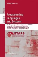 Programming Languages and Systems : 23rd European Symposium on Programming, ESOP 2014, Held as Part of the European Joint Conferences on Theory and Practice of Software, ETAPS 2014, Grenoble, France, April 5-13, 2014, Proceedings