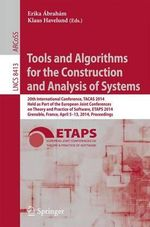 Tools and Algorithms for the Construction and Analysis of Systems : 20th International Conference, TACAS 2014, Held as Part of the European Joint Conferences on Theory and Practice of Software, ETAPS 2014, Grenoble, France, April 5-13, 2014, Proceedings