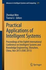 Practical Applications of Intelligent Systems : Proceedings of the Eighth International Conference on Intelligent Systems and Knowledge Engineering, Shenzhen, China, Nov 2013 (ISKE 2013)