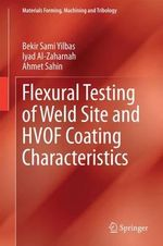 Flexural Testing of Weld Site and HVOF Coating Characteristics - Bekir Sami Yilbas