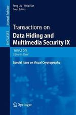 Transactions on Data Hiding and Multimedia Security IX : Special Issue on Visual Cryptography