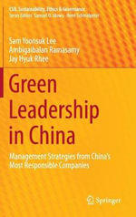 Green Leadership in China : Management Strategies from China's Most Corporately Responsible Organizations - Sam Yoonsuk Lee