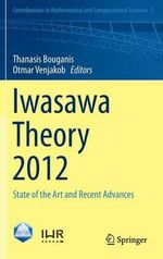 Iwasawa Theory 2012 : State of the Art and Recent Advances