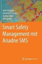 Smart Safety Management Mit Ariadne SMS - Wolf D Kappler