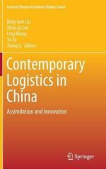 Contemporary Logistics in China : Assimilation and Innovation