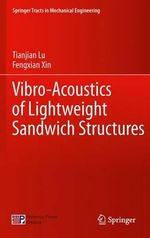 Vibro-Acoustics of Lightweight Sandwich Structures - Fengxian Xin