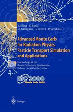 Advanced Monte Carlo for Radiation Physics, Particle Transport Simulation and Applications : Proceedings of the Monte Carlo 2000 Conference, Lisbon, 23-26 October 2000