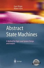 Abstract State Machines : A Method for High-Level System Design and Analysis - Egon Borger