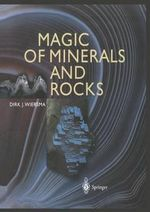 Magic of Minerals and Rocks - Dirk Siersma