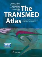 The Transmed Atlas. the Mediterranean Region from Crust to Mantle : Geological and Geophysical Framework of the Mediterranean and the Surrounding Areas