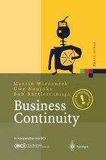 Business Continuity : Notfallplanung Fur Geschaftsprozesse