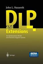 Dlp and Extensions : An Optimization Model and Decision Support System - John Nazareth