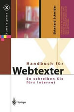 Handbuch Fur Webtexter : So Schreiben Sie Furs Internet - Ekkehard Schmider