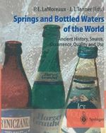 Springs and Bottled Waters of the World : Ancient History, Source, Occurrence, Quality and Use