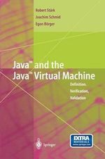 Java and the Java Virtual Machine : Definition, Verification, Validation - Robert F. Stark
