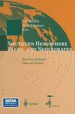 Southern Hemisphere Paleo- and Neoclimates : Key Sites, Methods, Data and Models