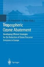 Tropospheric Ozone Abatement : A New Hypothesis of Global Geodynamics