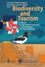 Biodiversity and Tourism : Conflicts on the World's Seacoasts and Strategies for Their Solution