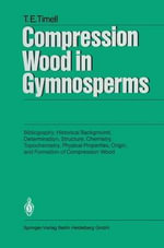 Compression Wood in Gymnosperms - Tore E. Timell
