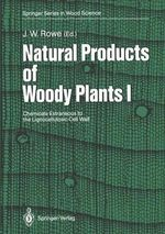 Natural Products of Woody Plants : Chemicals Extraneous to the Lignocellulosic Cell Wall