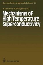 Mechanisms of High Temperature Superconductivity : Proceedings of the 2nd NEC Symposium, Hakone, Japan, October 24 27, 1988