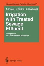 Irrigation with Treated Sewage Effluent : Management for Environmental Protection - Amos Feigin