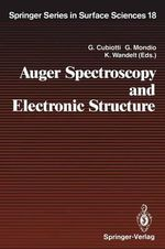 Auger Spectroscopy and Electronic Structure : Proceedings of the First International Workshop, Giardini Naxos-Taormina, Messina, Italy, September 10 14