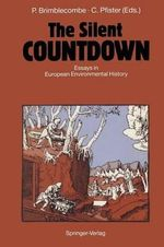 The Silent Countdown : Essays in European Environmental History