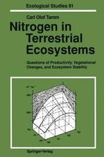 Nitrogen in Terrestrial Ecosystems : Questions of Productivity, Vegetational Changes, and Ecosystem Stability - Carl O. Tamm