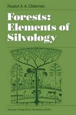 Forests : Elements of Silvology - Roelof A.A. Oldeman