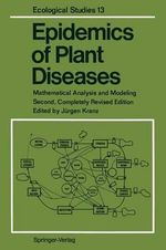 Epidemics of Plant Diseases : Mathematical Analysis and Modeling