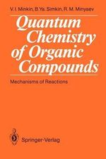 Quantum Chemistry of Organic Compounds : Mechanisms of Reactions - V.I. Minkin
