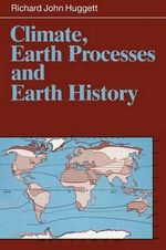 Climate, Earth Processes and Earth History - Richard John Huggett