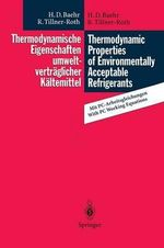 Thermodynamische Eigenschaften Umweltvertraglicher Kaltemittel / Thermodynamic Properties of Environmentally Acceptable Refrigerants : Zustandsgleichungen Und Tafeln Fur Ammoniak, R 22, R 134a, R 152a Und R 123 / Equations of State and Tables for Ammonia, R 22, R 134a, R 152a and R 123 - Hans D. Baehr