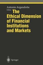 The Ethical Dimension of Financial Institutions and Markets : Ethical Economy