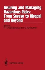 Insuring and Managing Hazardous Risks : from Seveso to Bhopal and Beyond