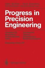 Progress in Precision Engineering : Proceedings of the 6th International Precision Engineering Seminar (Ipes 6)/2nd International Conference on Ultrapr