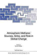 Atmospheric Methane : Sources, Sinks, and Role in Global Change