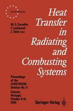 Heat Transfer in Radiating and Combusting Systems : Proceedings of Eurotherm Seminar No. 17, 8 10 October 1990, Cascais, Portugal