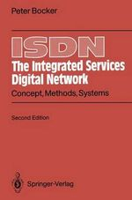 ISDN the Integrated Services Digital Network : Concept, Methods, Systems - G. Arndt