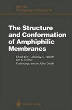 The Structure and Conformation of Amphiphilic Membranes : Proceedings of the International Workshop on Amphiphilic Membranes, J Lich, Germany, Septembe